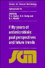 Fifty Years Of Antimicrobials: Past Perspectives And Future Trends (Society For General Microbiology Symposia)