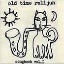 Old Time Relijun - Songbook Volume One