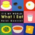 What I Eat (Its My World Board Book)