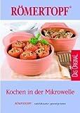 Kochen in der Mikrowelle: RÖMERTOPF - natürlich kochen, gesund genießen