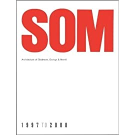 SOM: Architecture of Skidmore, Owings & Merrill, 1997-2008