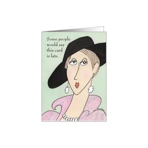 Amazon.com: Belated Birthday Fashionably Late Card: Hea