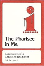 The Pharisee in Me (Confessions of a…