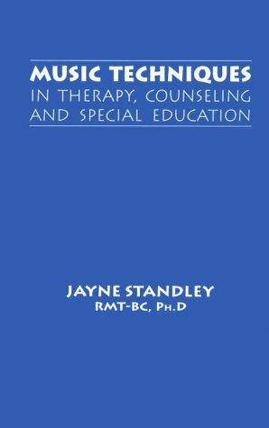 Music Techniques in Therapy, Counseling and Special Education
