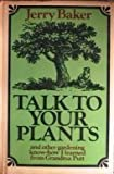 Talk to Your Plants, and Other Gardening Know-How I Learned from Grandma Putt (0840213093) by Baker, Jerry