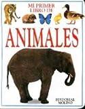 Mi Primer Libro De Animales (Spanish Edition)