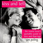 Kiss and Tell: The Movie Lover\'s Quotable Guide to Love and Marriage