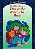 img - for Das gro e Wawuschel- Buch. Gesamtausgabe. ( Ab 8 J.). book / textbook / text book