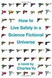 img - for How to Live Safely in a Science Fictional Universe [Deckle Edge] Publisher: Pantheon book / textbook / text book