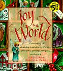Joy to the World: A Treasury of Holiday Traditions, Stories, Prayers, Poetry, Recipes and More