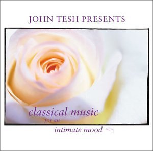 John Tesh Presents: Classical Music For An Intimate Mood front-986658