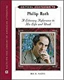 Critical Companion to Philip Roth: A Literary Reference to His Life and Work