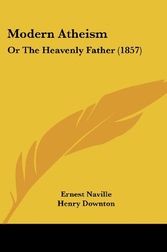 Modern Atheism: Or the Heavenly Father (1857)