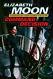 Command Decision (Vatta's War) Elizabeth Moon