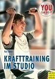 Krafttraining im Studio - Mehr leisten - besser aussehen: Mehr leisten  besser aussehen - Ralf Meier