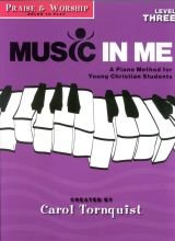 Praise & Worship: Level 3: A Piano Method for Young Christian Students (Music in Me)