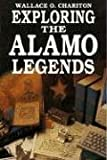 Exploring Alamo Legends (1556222556) by Wallace Chariton