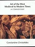 Art of the west: Medieval to modern times : a commentary (0295700610) by Christofides, Constantine