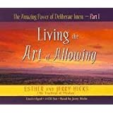 The Amazing Power of Deliberate Intent 4-CD: Part I: Living the Art of Allowingby Esther Hicks
