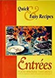 Quick and Easy Recipes for Entrees: Food Writers Favorites