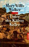 Unter des Käfers Keller. (German Edition) (3442435137) by Walker, Mary Willis