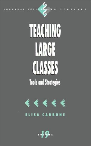 Teaching Large Classes: Tools And Strategies (Survival Skills For Scholars)