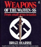 Weapons of the Waffen-SS: From Small Arms to Tanks (1852600489) by Quarrie, Bruce