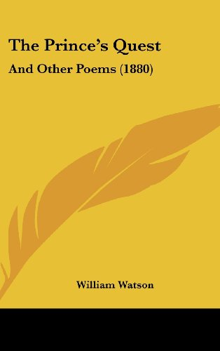 The Prince's Quest: And Other Poems (1880)