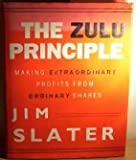 The Zulu Principle: Making Extraordinary Profits from Ordinary Shares (1857970950) by Jim Slater