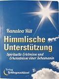 Himmlische Unterstützung: Spirituelle Erlebnisse und Erfahrungen einer Schamanin