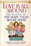img - for Love Is All Around: The Making of the Mary Tyler Moore Show book / textbook / text book