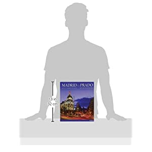 Madrid y el Prado / Madrid and the Prado: Arte y arquitectura / Art and Architecture (English and Spanish Edition)