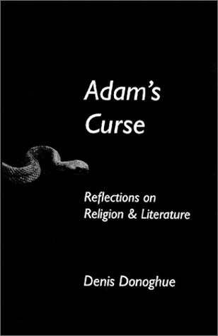 Adam's Curse: Reflections on Religion and Literature (Erasmus Institute Books), DENIS DONOGHUE