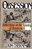 The Obsession: Reflections on the Tyranny of Slenderness (0060909676) by Chernin, Kim