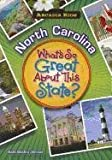 NORTH CAROLINA What's So Great About Sta (Arcadia Kids)