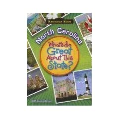NORTH CAROLINA What's So Great About Sta (Arcadia Kids) by Kate Boehm Jerome