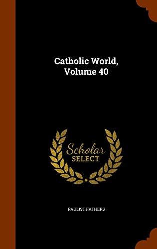 Catholic World, Volume 40