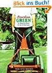 American Green: The Obsessive Quest f...