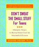 img - for Don't Sweat Small Stuff for Teens (00) by Carlson, Richard [Paperback (2000)] book / textbook / text book