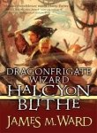 Dragonfrigate Wizard Halcyon Blithe (Tor Fantasy) (0765351110) by Ward, James M