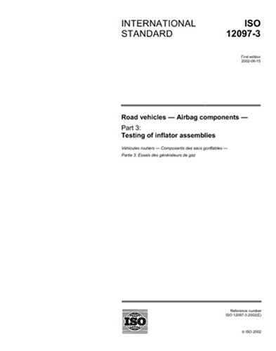 iso-12097-32002-road-vehicles-airbag-components-part-3-testing-of-inflator-assemblies