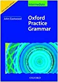 Oxford Practice Grammar: Intermediate: with Grammar Practice-Plus CD-ROM (Oxford Practice Grammar Series) (0194309134) by Eastwood, John