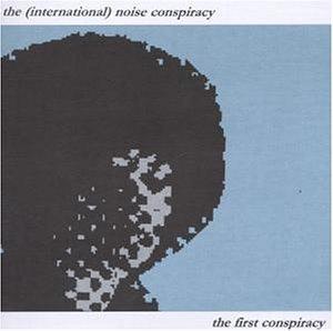 The (International) Noise Conspiracy - First Conspiracy - Zortam Music