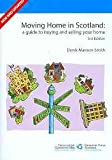 img - for Moving Home in Scotland: A Guide to Buying and Selling Your Home book / textbook / text book