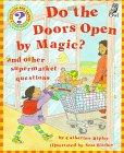 Do the Doors Open by Magic?: And Other Supermarket Questions (Questions and Answers Storybook) (189568840X) by Ripley, Catherine