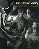 img - for The Face of Mercy: A Photographic History of Medicine at War book / textbook / text book