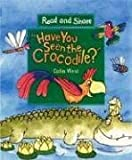 Have You Seen the Crocodile?: Read and Share (Reading and Math Together)