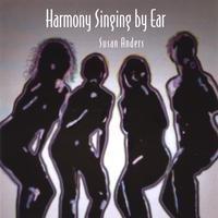 Harmony Singing By Ear by Susan Anders Susan Anders
