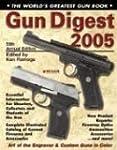 Gun Digest 2005: The World's Greatest...