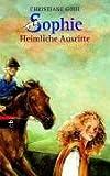 Sophie 05 - Heimliche Ausritte: BD 2 - Christiane Gohl